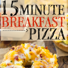15 Minute Bacon Egg & Cheese Breakfast Pizzas (Freezer Friendly!)
