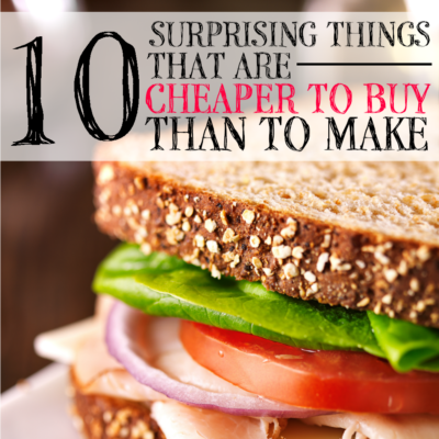 10 Surprising Things That are Cheaper to Buy than to Make. I totally thought you could save money buy making #4. Thanks for saving me some much needed time!