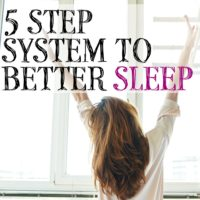The 5 Step System to Better Sleep for Busy People.
