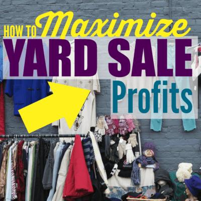 How to Maximize Yard Sale Profits