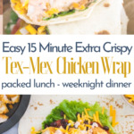 "Crispy chicken with black beans corn, cheddar cheese, chopped tomato and leaf lettuce in a flour tortilla with a gold sauce consisting of ranch, taco seasoning and sour cream. Words diaplayed are ""Easy 15 Minute Extra Crispy Tex-Mex Chicken Wrap - Packed Lunch - Weeknight Dinner"