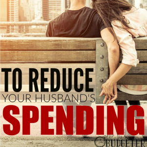6-steps-to-reduce-your-husbands-spending