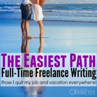How I Left My Job to Become a Freelance Writer (and How You Can, Too)