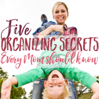5 Organizing Secrets Every Mom Should Know