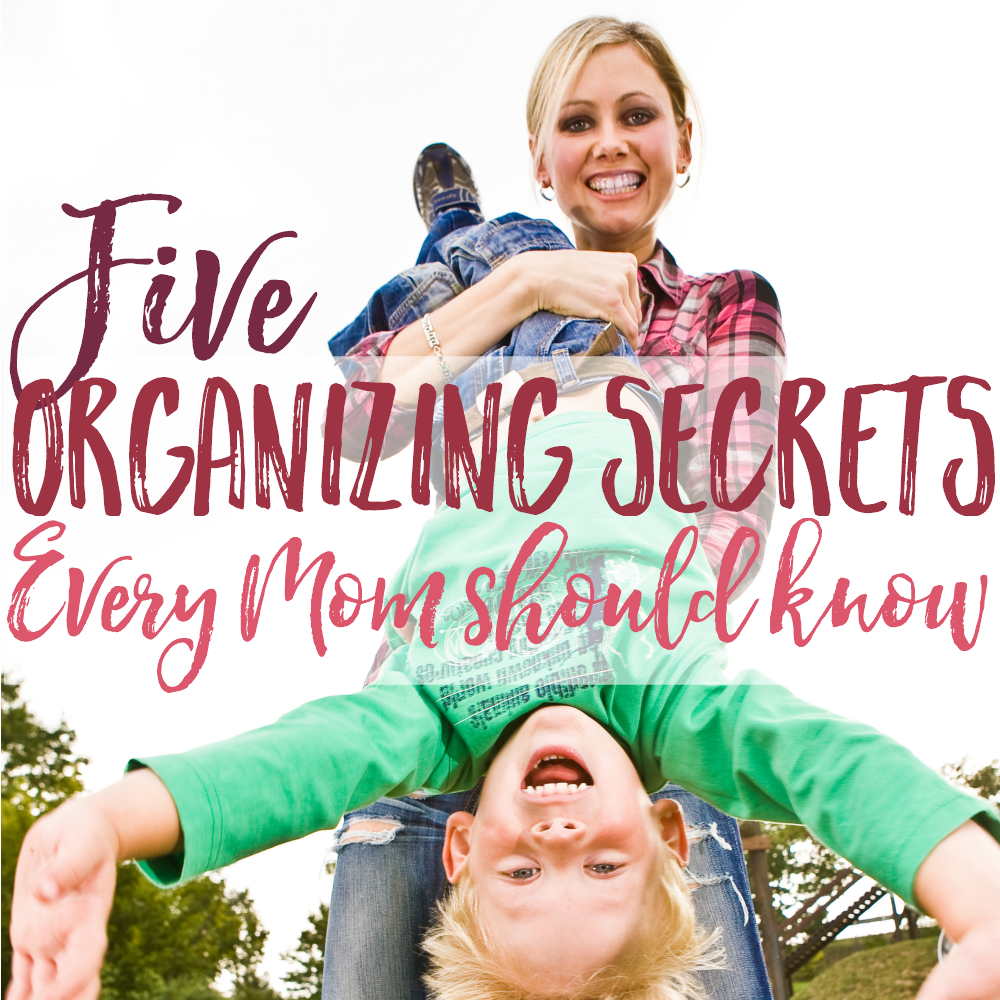 Five organizing secrets (organizing ideas)