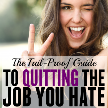 How to Quit Your Job (and find one that you love.)