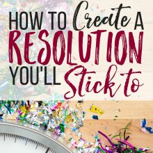 How to create a resolution you'll stick to.