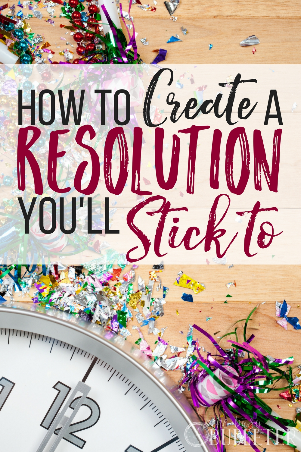 Create a Resolution You'll Stick To - Yes! I can never keep my NYE resolutions, especially ones about money or weight loss. Then I always feel terrible about it. But these ideas make a lot of sense and I might even save some money!