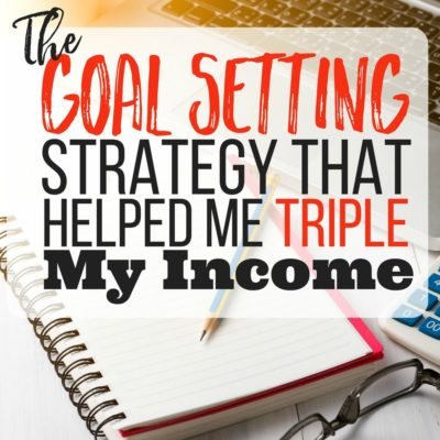 The Simple Goal Setting Strategy That Helped Me Triple My Income. This information was so helpful! I have been stressing for months now, looking for a way to make my side hustle a full time job, and what I really need is a plan. These steps make it it easy to formulate an action plan that will point me in the right direction.