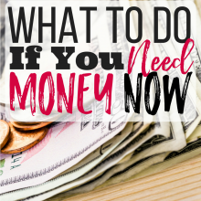 What To Do if You Need Money NOW