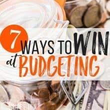 7 Ways to Win Big at Budgeting