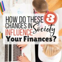 How Do These 3 Changes in Society Influence Your Finances?