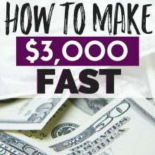 How to Make $3,000 FAST