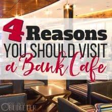 4 Reasons You Should Visit a Bank Café