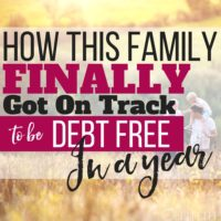 How This Family FINALLY Got On Track To Be Debt Free in a Year