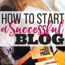 How to Start a Successful Blog: Simple & Affordable Step-By-Step Setup