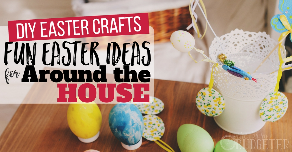 Diy easter crafts fun easter ideas for around the house for Diy crafts with things around the house