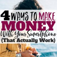 4 Ways to Make Money with Your Smartphone…That Actually WORK (11 legit apps!)