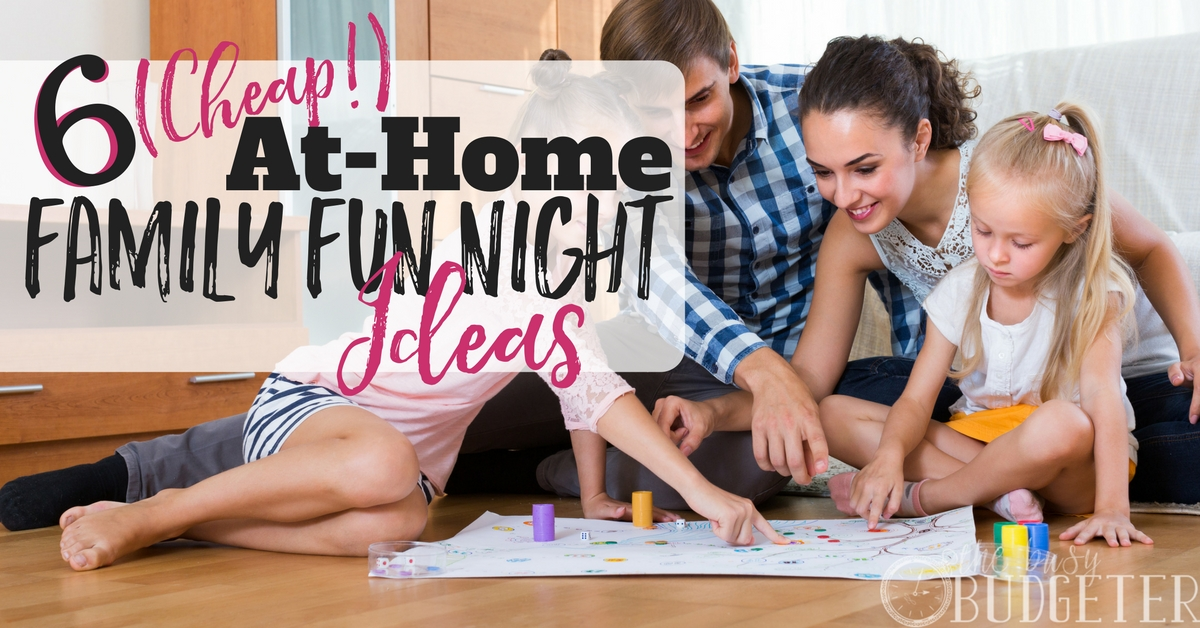 6 Cheap Family Fun Night Ideas Affordable