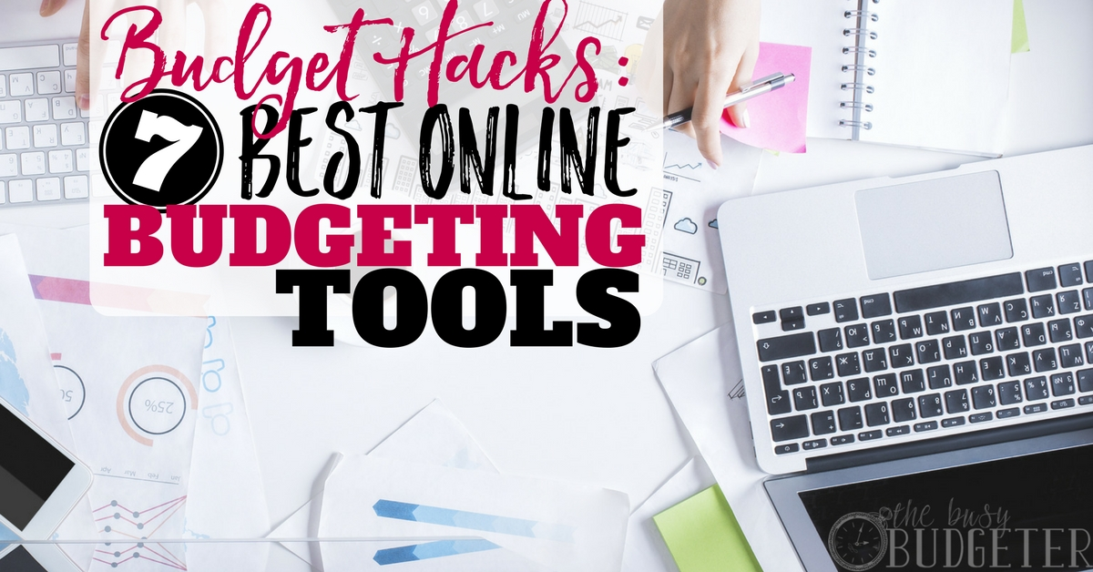 budget hacks 7 best online budgeting tools the busy budgeter