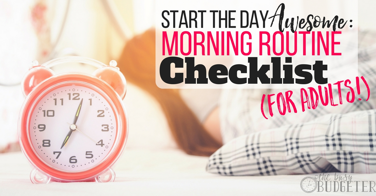 start the day awesome morning routine checklist for adults