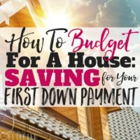How to Budget for a House: Saving for Your First Down Payment