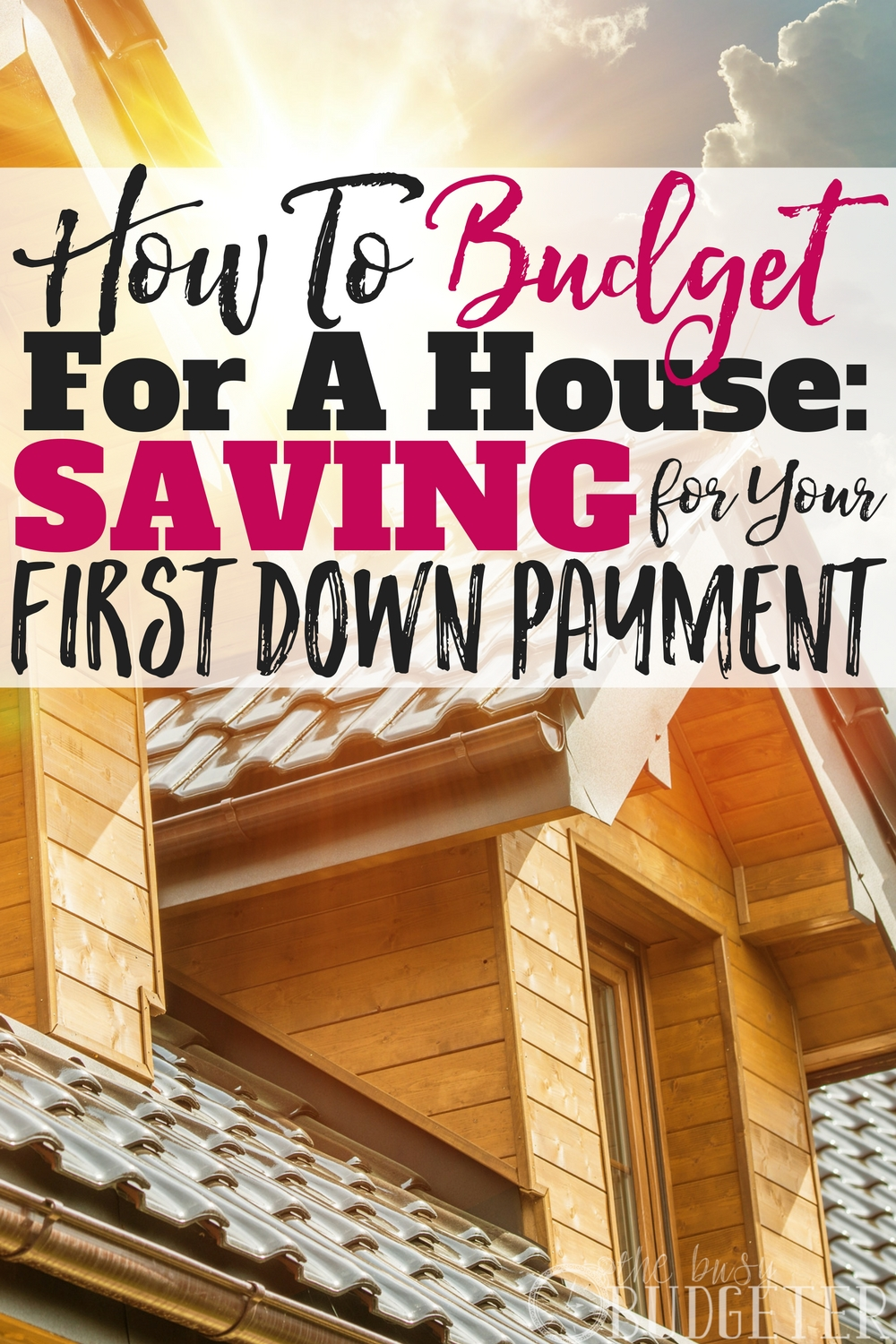 How To Budget For A House Saving For Your First Down