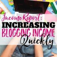 Income Report: Increasing Blogging Income Quickly