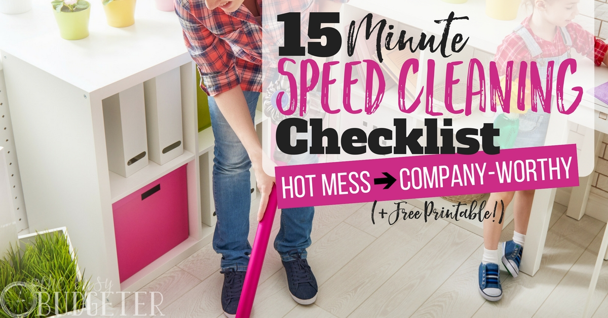 15-Minute Speed Cleaning Checklist + FREE Printable | Busy