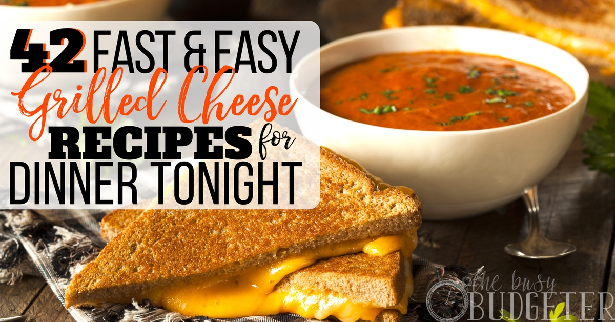 42 easy grilled cheese recipes for dinner tonight busy for What can i make for dinner tonight