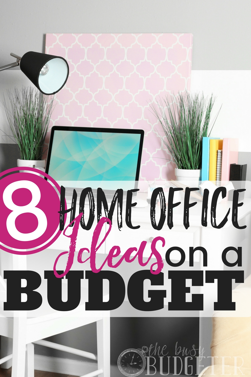 Home office ideas on a budget 8 easy office upgrades - Home decor on a budget ...