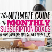 The Ultimate Guide to Monthly Subscription Boxes: We Tried EVERY Monthly Subscription Box… & We Were Shocked By What We Found!