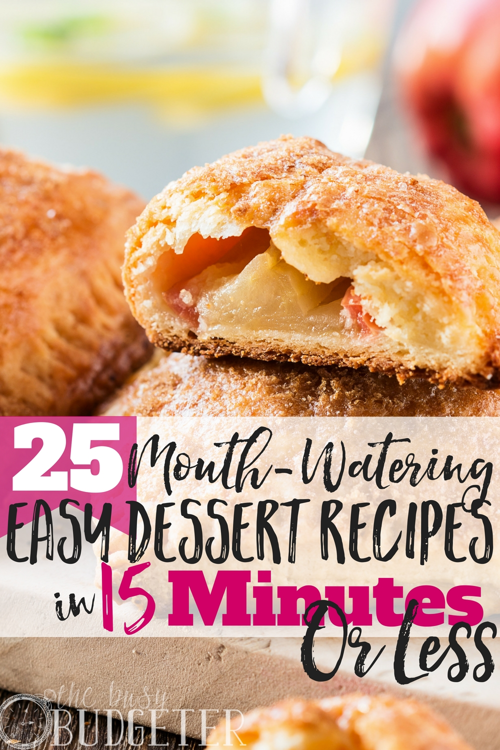 25 Fast Easy Dessert Recipes In 15 Minutes Or Less Busy Budgeter