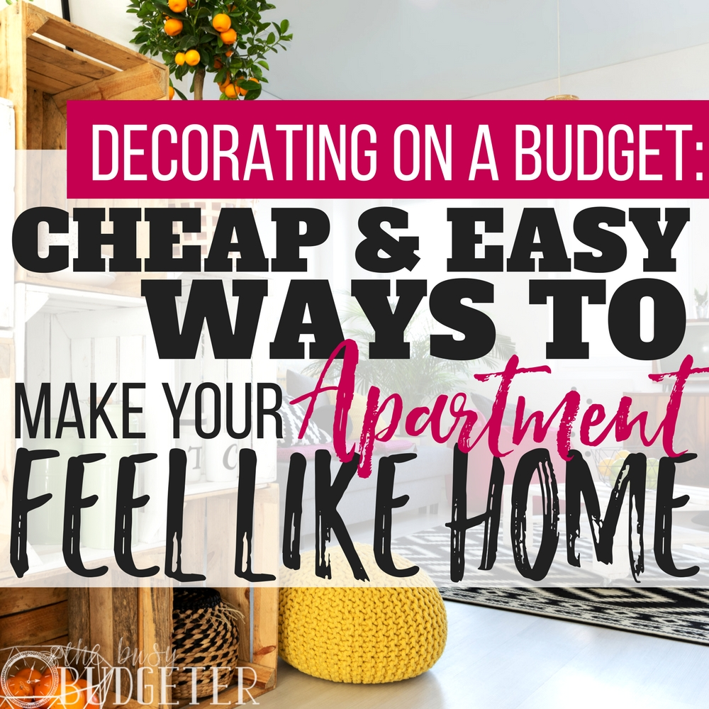 Apartment decorating on a budget make your apartment feel for Tips for building a house on a budget
