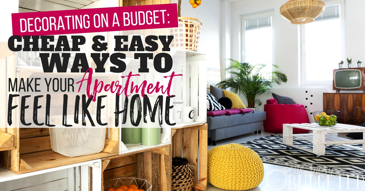 Apartment Decorating On A Budget: Make Your Apartment Feel Like Home | Busy  Budgeter