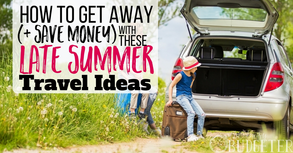 Last Minute Trip Ideas: How To Save On Summer Travel