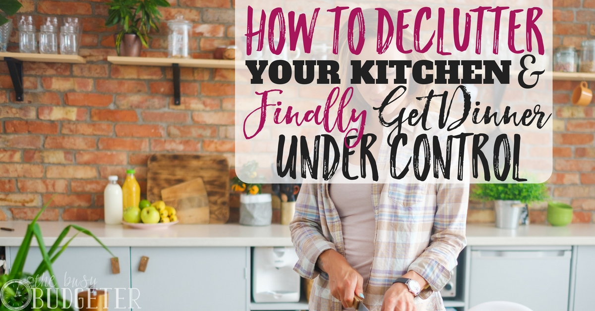 How to Declutter Your Kitchen in 8 Simple Steps | Busy Budgeter