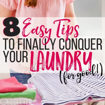 Laundry Basics: 8 Laundry Tips To Conquer Your Laundry for Good!