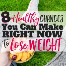 No Pain & No Gain! 8 Healthy Changes You Can Make NOW to Lose Weight