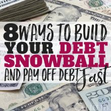 8 Ways to Build Your Debt Snowball and Pay Off Debt Fast