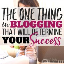 The ONE Thing in Blogging That Determines Your Success