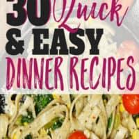 The Ultimate Family Dinner Recipe Roundup: 30 EASY Recipes for Dinner