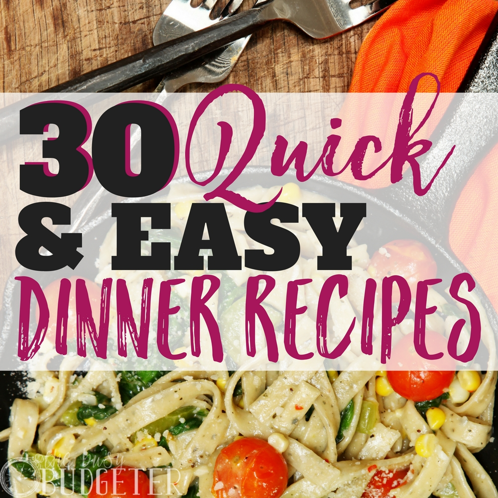 30 EASY Recipes For Dinner: The Ultimate Roundup | Busy Budgeter