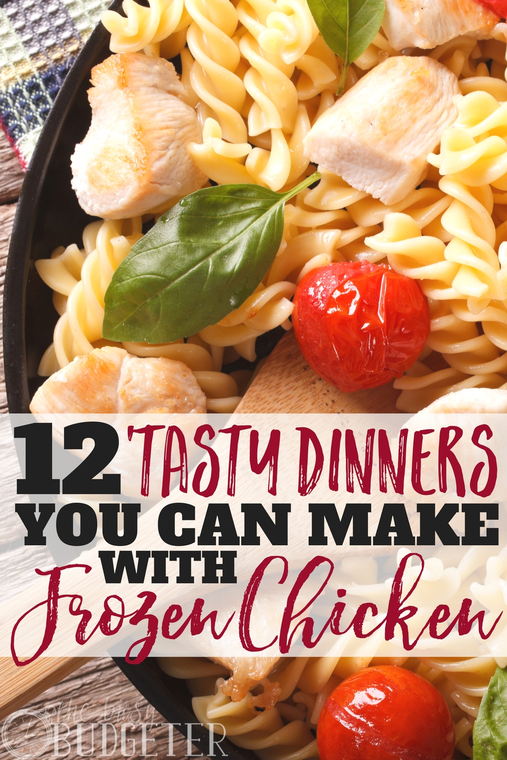 12 Tasty Dinners You Can Make With Frozen Pre Cooked Chicken Busy