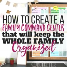 How to Create a Family Command Center That Will Keep Your Whole Family Organized