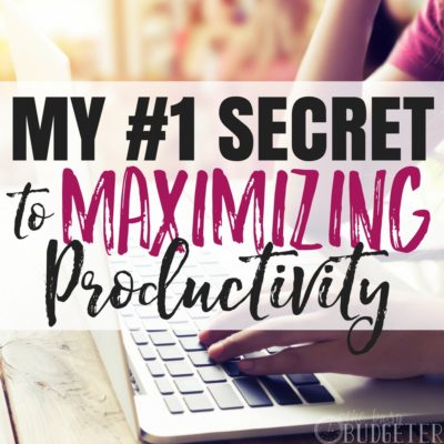 My #1 Secret to Maximizing Productivity
