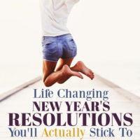 Life Changing New Year's Resolution Ideas That Anyone Can Stick To.
