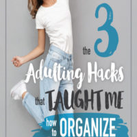 The 3 Adulting Hacks That Taught Me How To Organize My Life