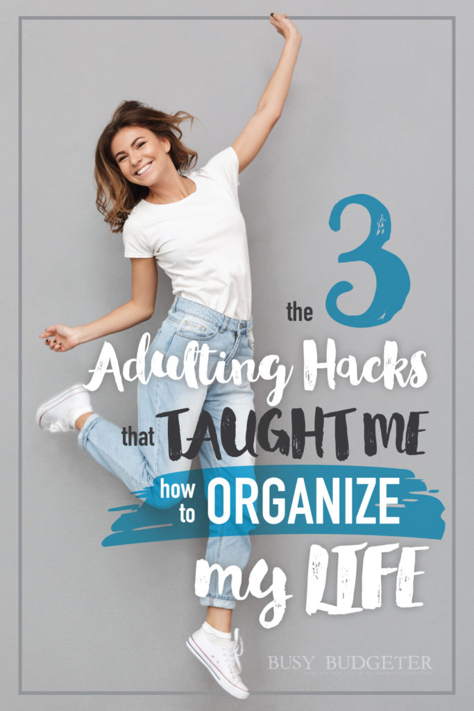 he 3 Adulting Hacks That Taught Me How To Organize My Life . YES!! Finally!! It feels like no matter what I do I just can't keep up. I desperately need a system to help me get organized so I can dig myself out of this never ending mess!