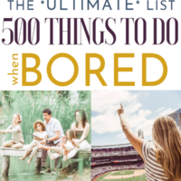 500 Things to Do When Bored – The Ultimate List